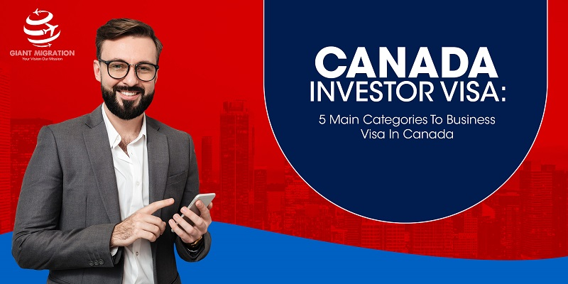 5 Main Categories to Business Visa in Canada