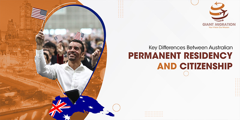Key Differences between Australian Permanent Residency and Citizenship